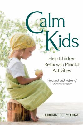 Calm Kids: Help Children Relax with Mindful Activities 9780863158629