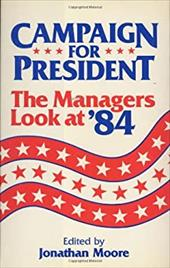 Campaign for President: The Managers Look at '84