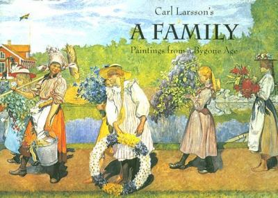 Carl Larsson's a Family: Paintings from a Bygone Age 9780863155833
