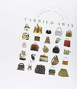 Carried Away: All about Bags 9780865651586