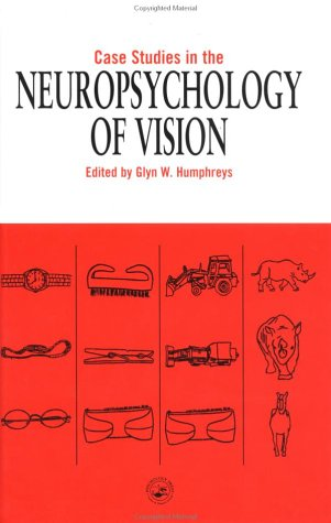 Case Studies in the Neuropsychology of Vision 9780863778957