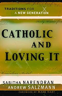 Catholic and Loving It: Traditions for a New Generation 9780867168075