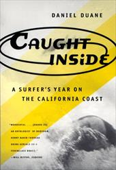 Caught Inside: A Surfer's Year on the California Coast 3797891