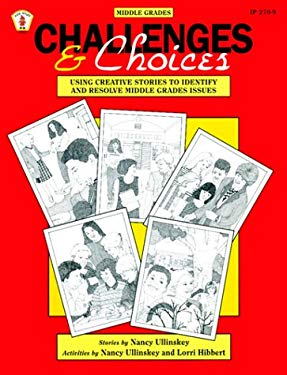 Challenges and Choices: Using Creative Stories to Identify and Resolve Middle Grades Issues 9780865302976