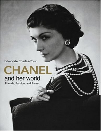 Chanel and Her World: Friends, Fashion, and Fame 9780865651593
