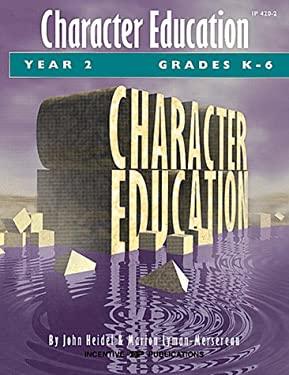 Character Education: Grades K-6 Year 2 9780865304284