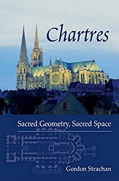 Chartres: Sacred Geometry, Sacred Space 9780863153914