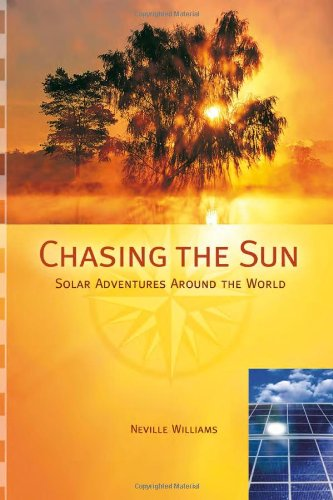 Chasing the Sun: Solar Adventures Around the World 9780865715370