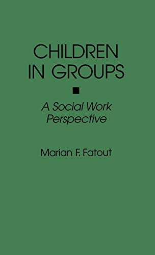 Children in Groups: A Social Work Perspective 9780865692565