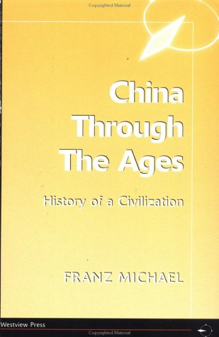 China Through the Ages: History of a Civilization