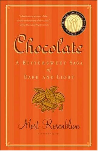 Chocolate: A Bittersweet Saga of Dark and Light 9780865477308