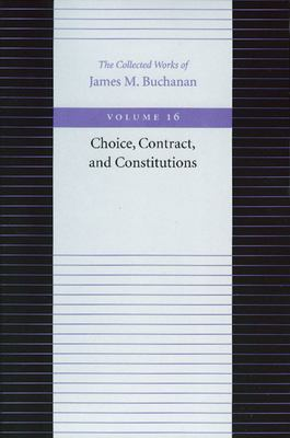 Choice, Contract and Constitutions 9780865972438