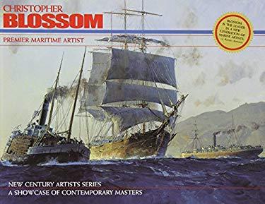 Christopher Blossom: Premier Maritime Artist 9780867130720