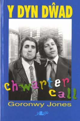 Chwarter Call - Y Dyn Dwad 9780862437947