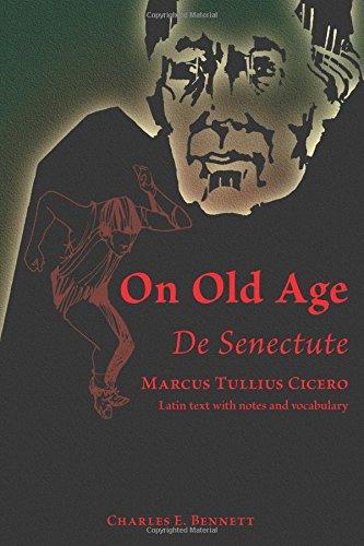 Cicero: On Old Age/de Senectute 9780865160019