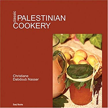 Classic Palestinian Cookery 9780863565489