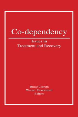 Co-Dependency: Issues in Treatment and Recovery 9780866569200