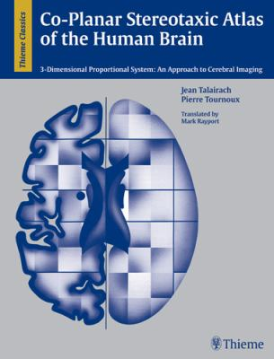 Co-Planar Stereotaxic Atlas of the Human Brain: 3-D Dimensional Proportional System: An Approach to Cerebral Imaging 9780865772939