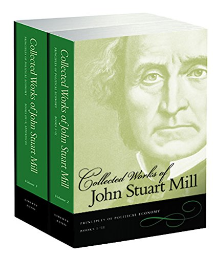 Collected Works of John Stuart Mill: Volume 2 & 3: Principles of Political Economy 9780865976900