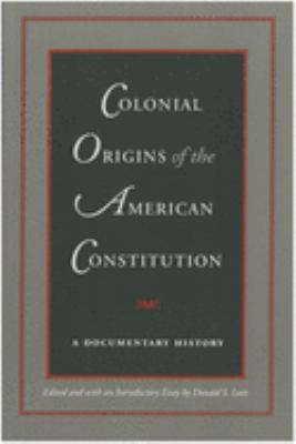 Colonial Origins of the American Constitution 9780865971561