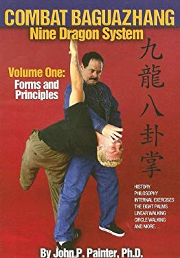 Combat Baguazhang Nine Dragon System, Volume 1: Forms and Principles 9780865682559