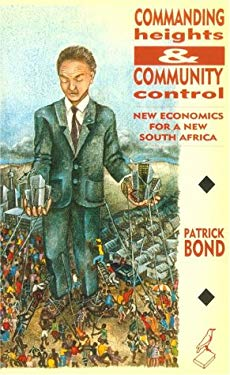 Commanding Heights & Community Control: New Economics for a New South Africa 9780869754078