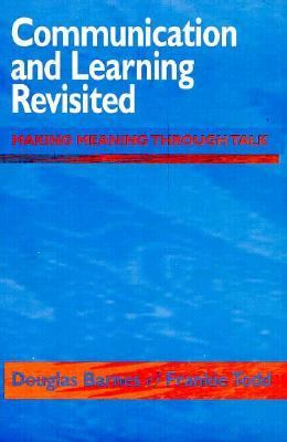 Communication and Learning Revisited 9780867093568