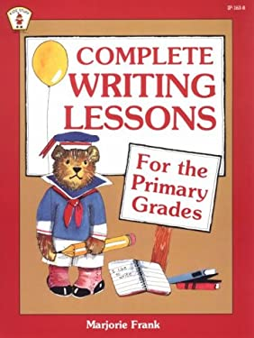 Complete Writing Lessons for the Primary Grades 9780865301634
