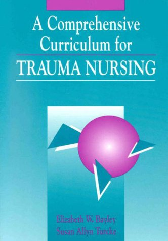 Pod- Trauma Nursing: Comprehensive Curriculum 9780867203318