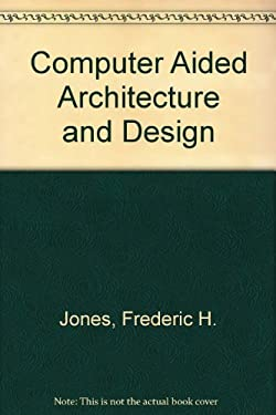 Computer Aided Architecture and Design 9780865761025