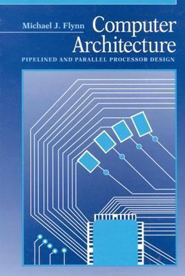 Computer Architecture: Pipelined and Parallel Processor Design 9780867202045