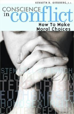 Conscience in Conflict: How to Make Moral Choices 9780867167238