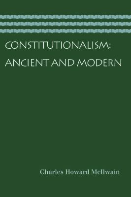 Constitutionalism: Ancient and Modern 9780865976962