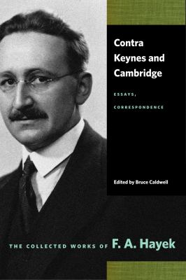 Contra Keynes and Cambridge: Essays, Correspondence 9780865977440