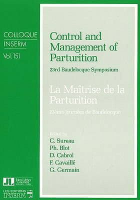 Control and Management of Parturition: 23rd Baudelocque Symposium 9780861960965