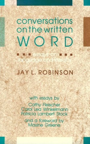 Conversations on the Written Word: Essays on Language and Literacy 9780867092523