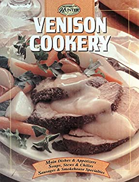 Cooking Venison: The Complete Hunter