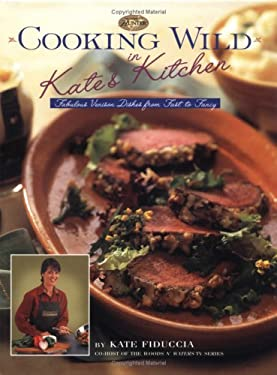 Cooking Wild in Kate's Kitchen 9780865731592