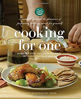 Cooking for One: A Seasonal Guide to the Pleasure of Preparing Delicious Meals for Yourself 9780867308228