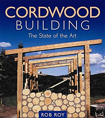 Cordwood Building: The State of the Art 9780865714755