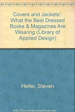 Covers and Jackets!: What the Best Dressed Books and Magazines Are Wearing 9780866361958