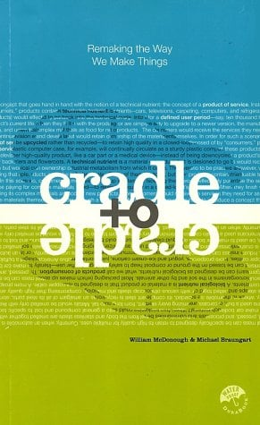 Cradle to Cradle: Remaking the Way We Make Things 9780865475878