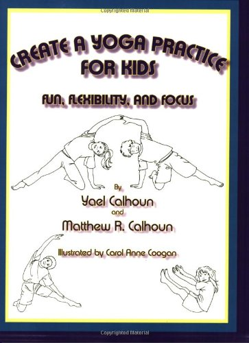 Create a Yoga Practice for Kids 9780865344907