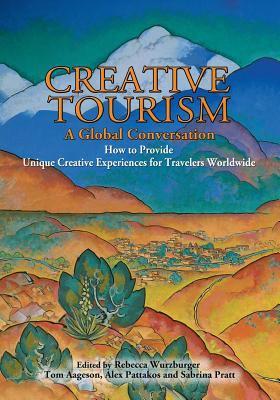 Creative Tourism, a Global Conversation 9780865347243