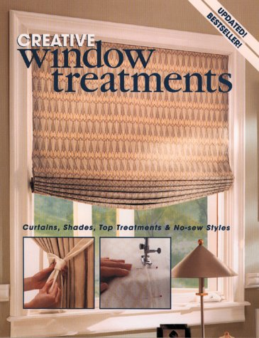 Creative Window Treatments: Curtains, Shades, Top Treatments & No-Sew Styles