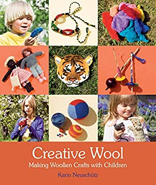 Creative Wool: Making Woollen Crafts with Children 9780863158001