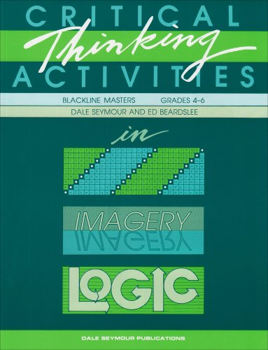 Critical Thinking Activities in Patterns, Imagery, Logic, Grades 4-6, 01815