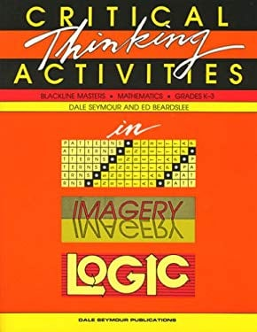 Critical Thinking Activities in Patterns, Imagery, and Logic Grades K-3, 01031 9780866514712