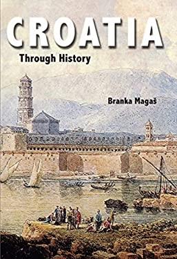 Croatia Through History: The Making of a European State