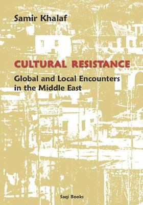 Cultural Resistance: Global & Local Encounters in the Middle East 9780863568145